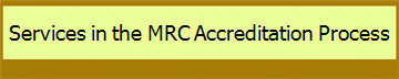 Services in the MRC Accreditation Process